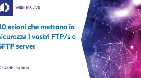 10 azioni che mettono in sicurezza i server FTP e SFTP